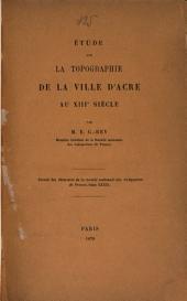 Étude sur la topographie de la ville d'Acre au XIIIe siècle