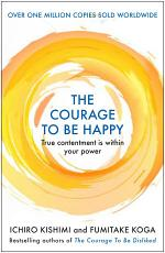 The Courage to be Happy