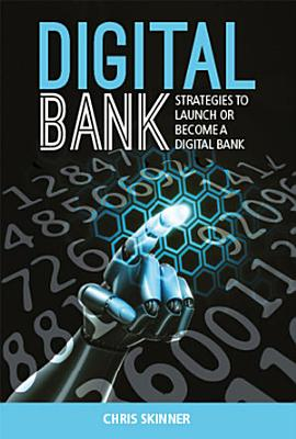 Digital Bank  Strategies to launch or become a digital bank PDF
