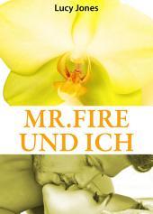 Mr. Fire und ich, Band 2