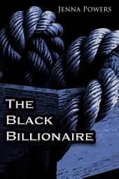 The Black Billionaire (Interracial Erotica)