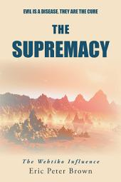 The Supremacy: The Wehtiko Influence