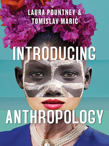 Introducing Anthropology  What Makes Us Human PDF