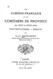 La Comédie-Francaise et les comédiens de province aux XVIIe et XVIIIe siècles.--Debut