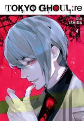 Tokyo Ghoul: re : Volume 4