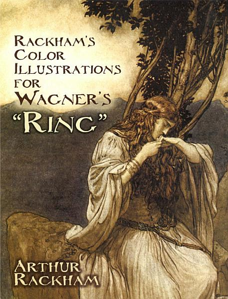 Download Rackham s Color Illustrations for Wagner s  Ring  Book