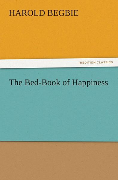 Download The Bed Book of Happiness Book