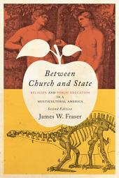 Between Church and State: Religion and Public Education in a Multicultural America, Edition 2