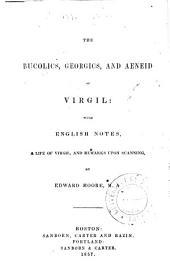 The Bucolics, Georgics, and Aeneid of Virgil ...