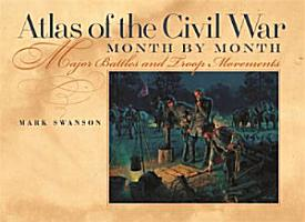 Atlas of the Civil War  Month by Month PDF