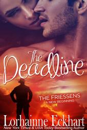 The Deadline: (Contemporary Romance, Dark Romance): The Friessens: A New Beginning
