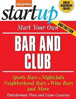 Start Your Own Bar and Club  Sports Bars  Night Clubs  Neighborhood Bars  Wine Bars  and More PDF