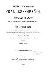 Nuevo diccionario frances-espanol y espanol-frances con la pronunciacion figurada...