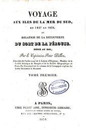 Voyage aux îles de la mer du Sud en 1827 et 1828 et relation de la découverte du sort de La Pérouse: Volume1