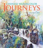 Chinese Watercolor Journeys With Lian Quan Zhen PDF