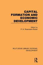 Capital Formation and Economic Development: Studies in the Economic Development of India