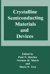 Crystalline Semiconducting Materials and Devices