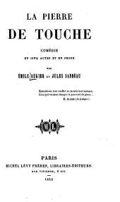 La Pierre de touche: comédie en cinq actes et en prose