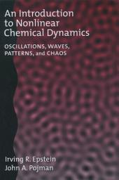 An Introduction to Nonlinear Chemical Dynamics: Oscillations, Waves, Patterns, and Chaos