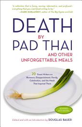 Death by Pad Thai: And Other Unforgettable Meals