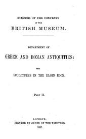 Synopsis of the Contents of the British Museum. Department of Greek and Roman Antiquities: The Sculptures in the Elgin Room, Part 2