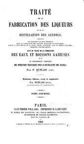 Traité de la fabrication des liqueurs et de la distillation des alcools: ... suivi du traité de la fabrication des eaux et boissons gazeuses et de la description complète des opérations nécessaires pour la distillation des alcools, Volume1