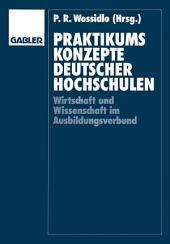 Praktikumskonzepte deutscher Hochschulen: Wissenschaft und Wirtschaft im Ausbildungsverbund