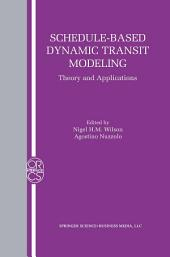 Schedule-Based Dynamic Transit Modeling: Theory and Applications