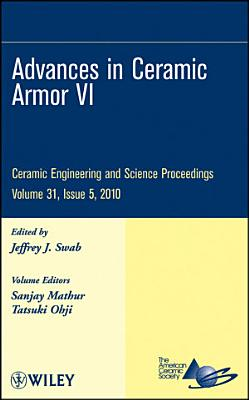 Advances in Ceramic Armor VI