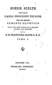 Poesie scelte colla vita dell, autore ed un discorso intorno alle medesime da Francesco Soave: Volume 1