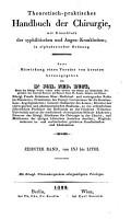 Theoretisch praktisches Handbuch der Chirurgie mit Einschluss der syphititischen und Augen Krankheiten in alphabetischer Ordnung PDF