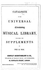 Catalogue of the Universal Circulating Musical Library, including the Supplements of 1855 & 1856