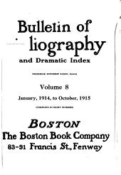 Bulletin of Bibliography and Dramatic Index: Volume 8