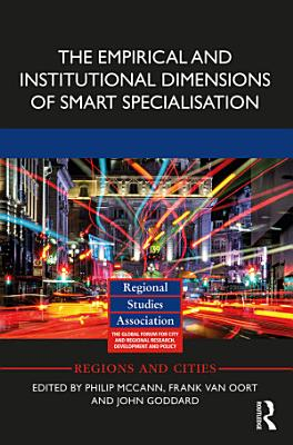 The Empirical and Institutional Dimensions of Smart Specialisation PDF