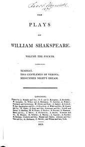 The Plays of William Shakespeare: In Twenty-one Volumes, with the Corrections and Illustrations of Various Commentators, to which are Added Notes, Volume 4