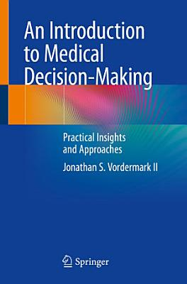 An Introduction to Medical Decision-Making
