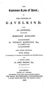 The Common Law of Kent: Or, The Customs of Gavelkind. With an Appendix Concerning Borough English, Volume 2