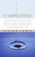 The Ripple Effect: How a Positive Attitude and a Caring Community Helped Save My Life