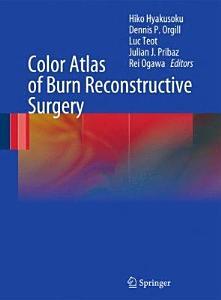 Color Atlas of Burn Reconstructive Surgery Book