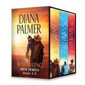 Diana Palmer Wyoming Men Series Books 1-3: Wyoming Tough\Wyoming Fierce\Wyoming Bold
