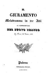 Il giuramento: melodramma in tre atti, da rappresentarsi nel Nuovo Teatro, la Fiera dal Santo 1838