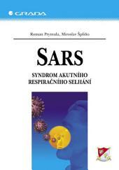 SARS: Syndrom akutního respiračního selhání