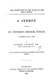 The evidences of the work of the holy Spirit, a sermon. With an appendix on the revival movement in the North of Ireland: Volume 19