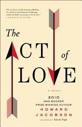 The Act of Love: A Novel