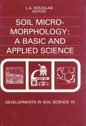 Soil Micromorphology: A Basic and Applied Science
