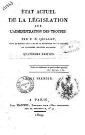 Etat actuel de la législation sur l'administration des troupes. Par P.N. Quillet, ... Tome premier [-troisieme]: 1