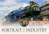 The GWR: Portrait of an Industry