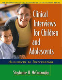 Clinical Interviews for Children and Adolescents