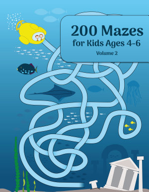 200 Mazes for Kids Ages 4-6 Volume 2
