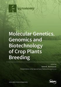 Molecular Genetics  Genomics and Biotechnology of Crop Plants Breeding